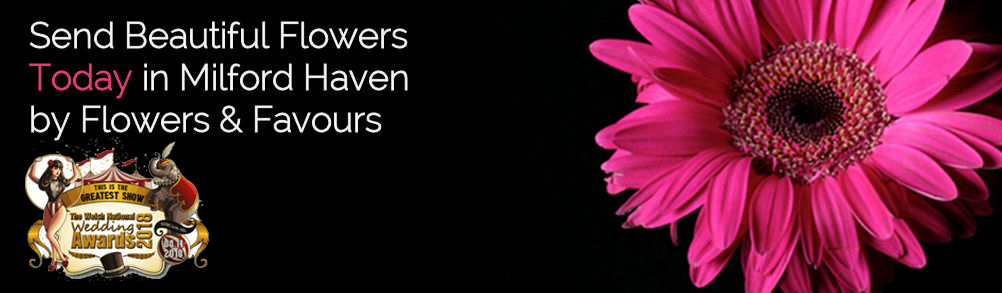 Flowers and Favours Milford Haven | Tel: 01646 699 233